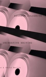 Kenneth_Goldsmith_Uncreativ_Writing_Auswahl.indd